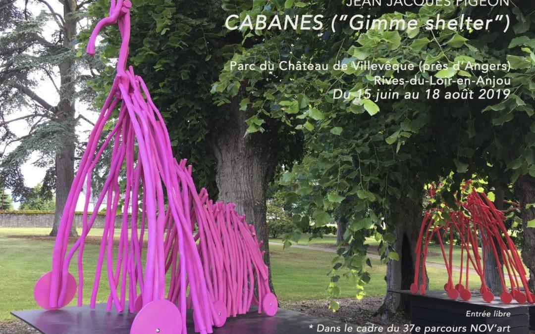Cabanes «Gimme shelter»